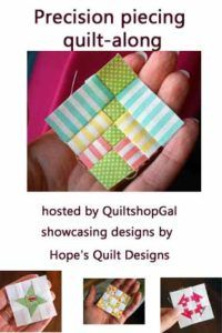 Come join the fun while you learn/improve your precision piecing skills, as well as enter to win prizes.    A Precision Piecing Quilt-Along – QuiltShopGal