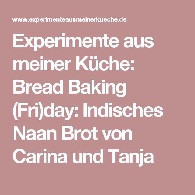 Experimente aus meiner Küche: Bread Baking (Fri)day: Indisches Naan Brot von Carina und Tanja