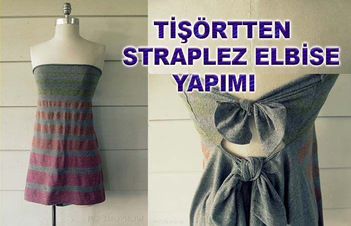 Tişörtten Straplez Elbise Yapımı