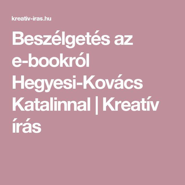 Beszélgetés az e-bookról Hegyesi-Kovács Katalinnal | Kreatív írás