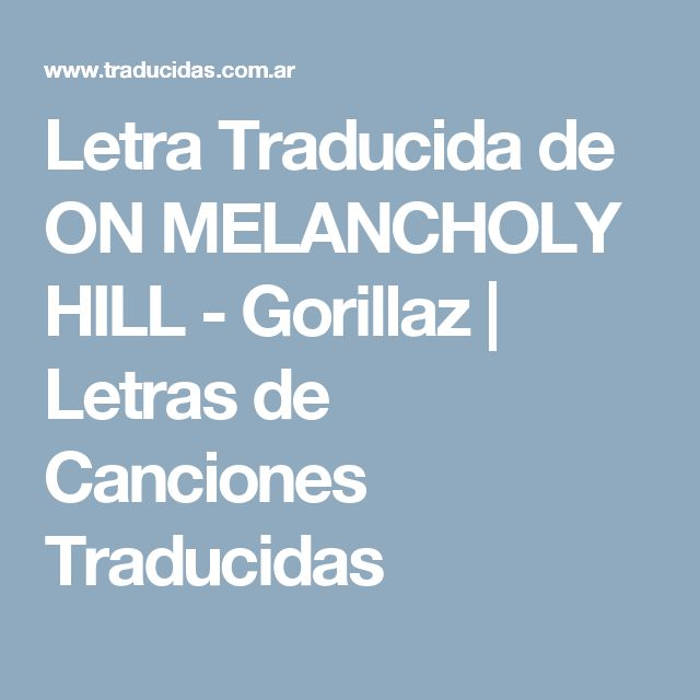 Letra Traducida de ON MELANCHOLY HILL - Gorillaz | Letras de Canciones Traducidas