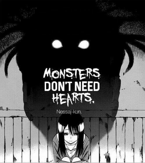 Factory Girl Quotes: Monsters Don't Need Hearts, Sad, Text, Anime Girl, Shadow