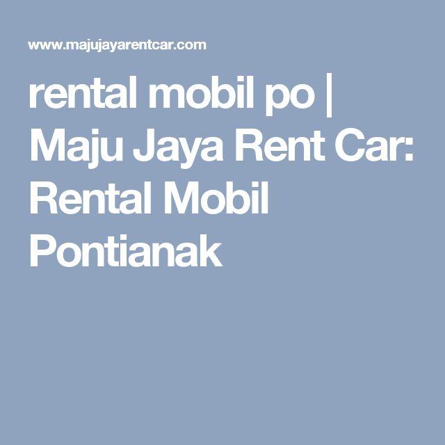 rental mobil po | Maju Jaya Rent Car: Rental Mobil Pontianak