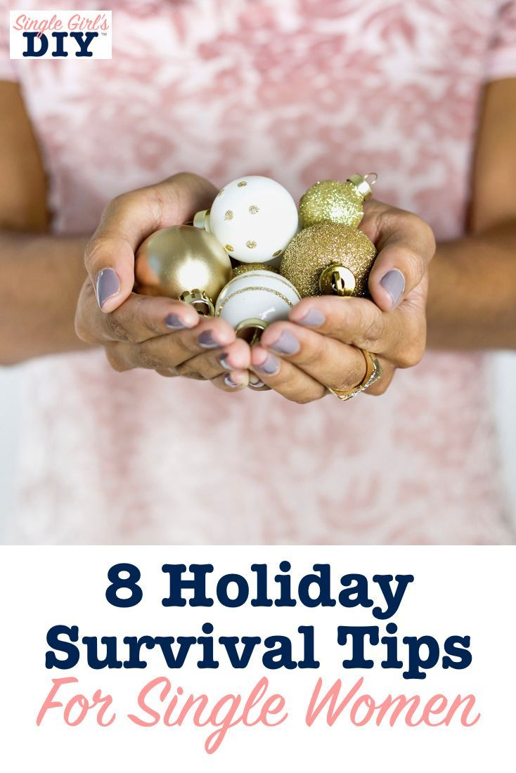8 Holiday Survival Tips For Single Women Christmas Pinterest