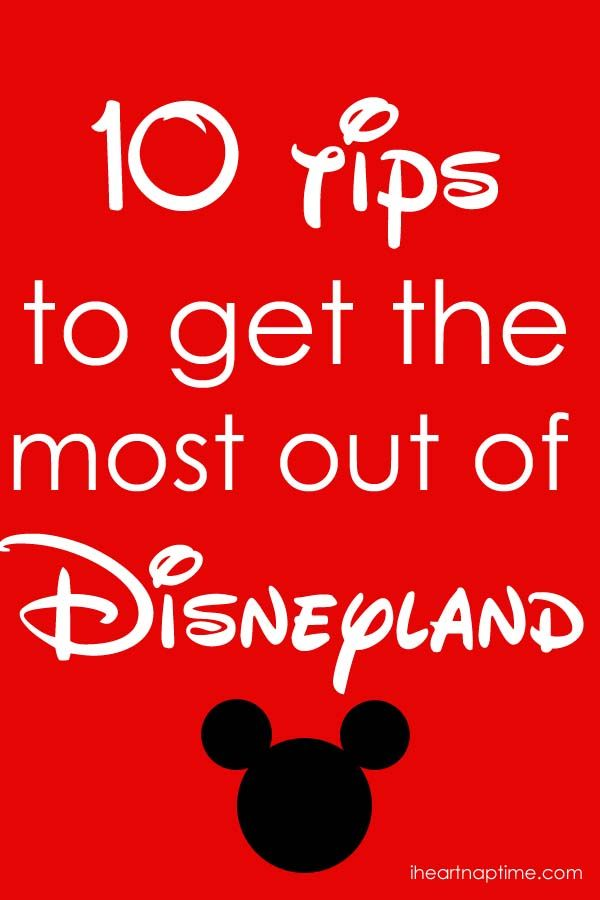 10 tips to get the most out of Disneyland on iheartnaptime.com #Disney