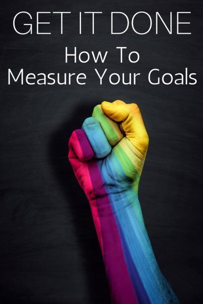 Get It Done: How to Measure Your Goals | Productivity Tips | How To Achieve Stuff | #getstuffdone #goalsetting #achieveyourgoals