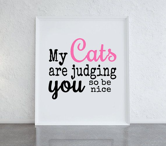 My cats are judging you so be nice pink and black by PrintsOfHeart, £4.50