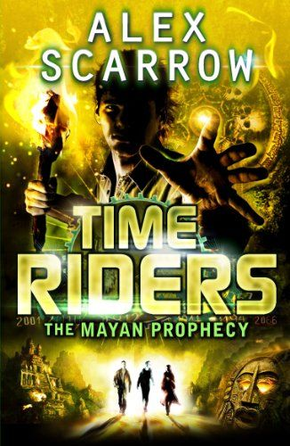 TimeRiders: The Mayan Prophecy (Book 8): Amazon.co.uk: Alex Scarrow: Books