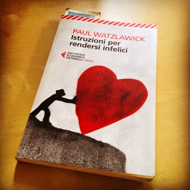 """Istruzioni per rendersi infelici"" - Paul Watzlawick #twittamiunlibro #bibliotecaideale #libri #leggere #lettura #cultura #books #reading #read"