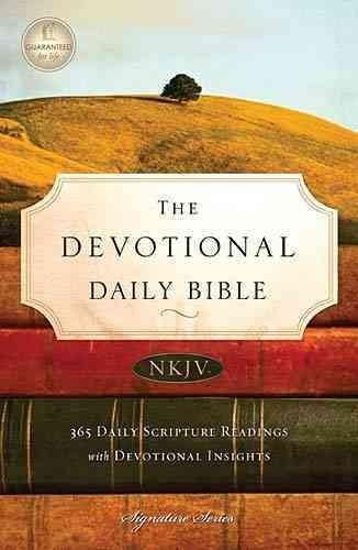 The Devotional Daily Bible: 365 Daily Scripture Readings with Devotional Insights: New King James Version