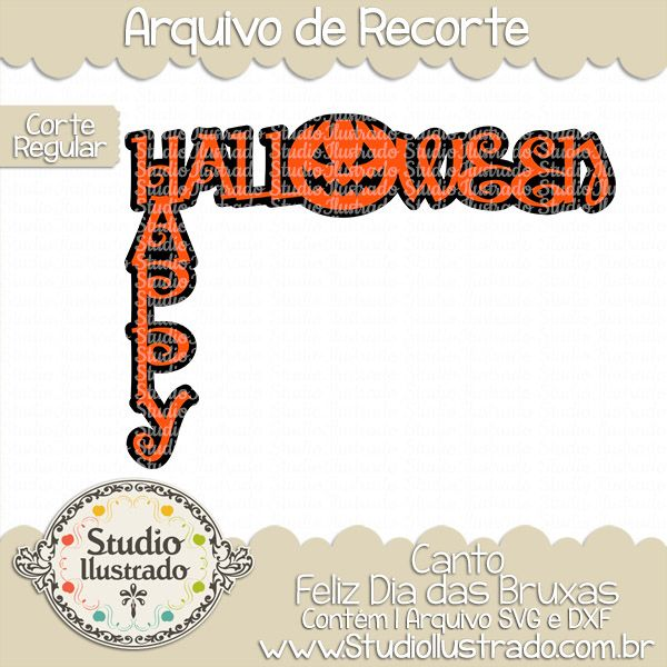 Happy Halloween Corner, Canto Feliz Dia das Bruxas, Halloween, Happy Halloween, Feliz Dia das Bruxas, Doçura ou Travessura, Trick or Treat, Medo, Fear, Corte Regular, Regular Cut, Silhouette, Arquivo de Recorte, DXF, SVG, PNG