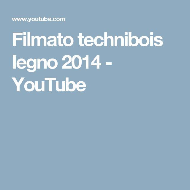 Filmato technibois legno 2014 - YouTube