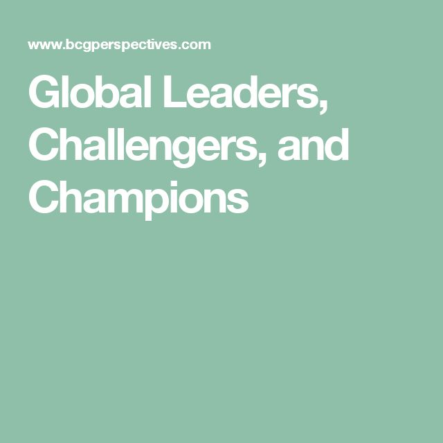Global Leaders, Challengers, and Champions