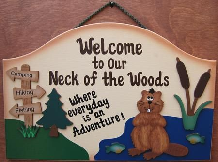 """8 1/2"""" x 13"""" Welcome To Our Neck Of The Woods.....Camping sign is made from wood and painted with a very high quality exterior paint. Camping stick sign, beaver, fish, cattails and tree are each separate pieces of wood, which are painted then attached to this unique camping sign.The edges ofthis camping sign are shaded light brown which creates a soft look. If you like this campingsign, then be sure to check out our entire line of camping and RV signs. Name can be personalized on the…"""