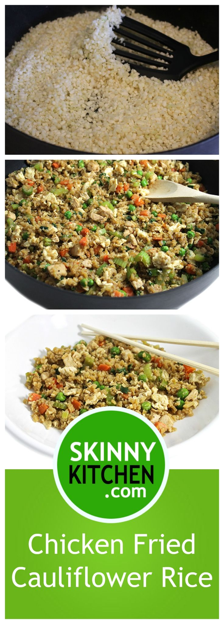 (NEW) Amazing Skinny Chicken Fried Cauliflower Rice. It's the most fantastic fried rice, without rice. It's made with cauliflower!  Each serving,188 calories, 8g fat & 3 SmartPoints. http://www.skinnykitchen.com/recipes/amazing-skinny-chicken-fried-cauliflower-rice/