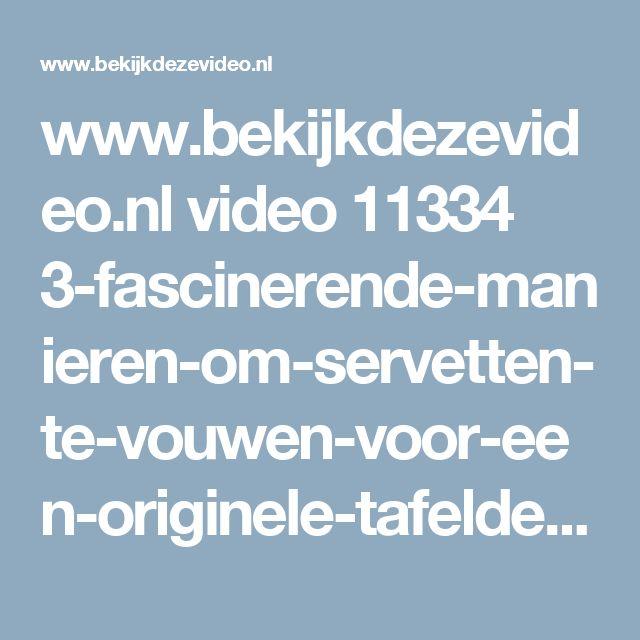 www.bekijkdezevideo.nl video 11334 3-fascinerende-manieren-om-servetten-te-vouwen-voor-een-originele-tafeldekking