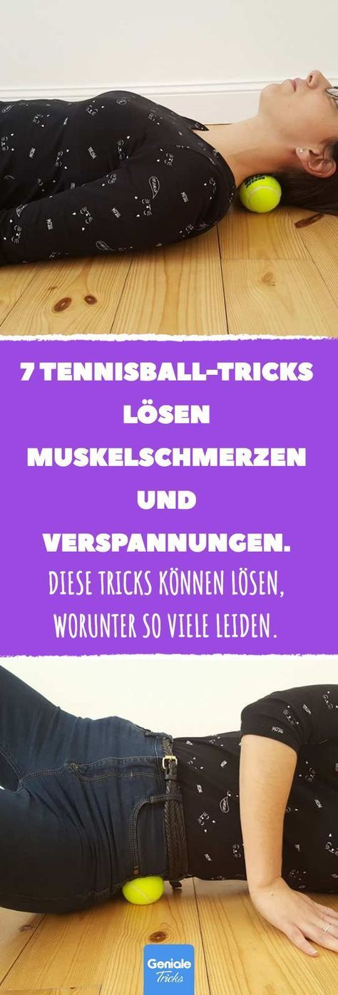 7 Tennisball-Tricks lösen Muskelschmerzen und Verspannungen. #verspannung #vers… Susanne Jung