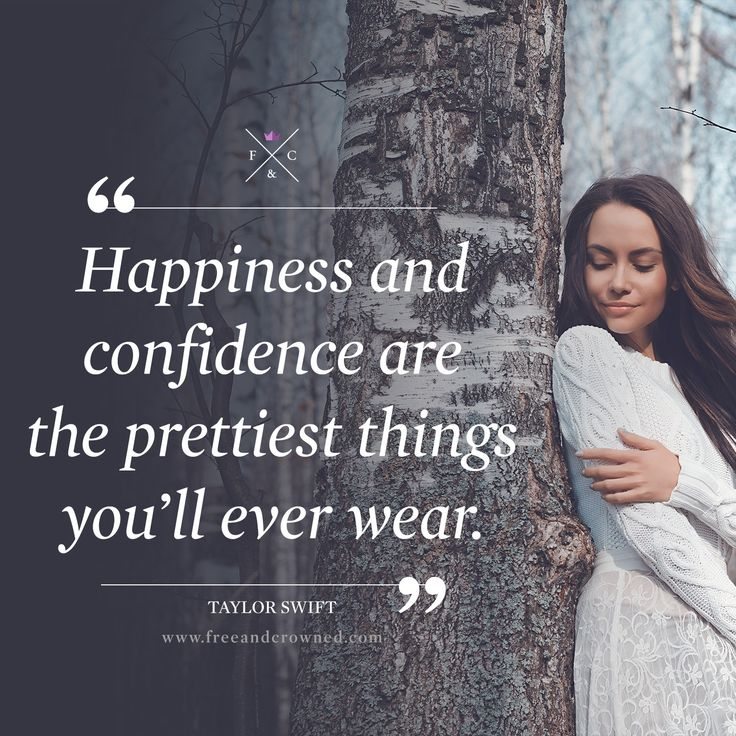 Happiness and confidence are the prettiest things