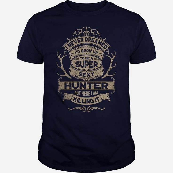 Super Sexy Hunter, Order HERE ==> https://www.sunfrog.com/LifeStyle/124888730-714344386.html?29538, Please tag & share with your friends who would love it, #renegadelife #christmasgifts #jeepsafari  #hunting quotes, duck #hunting, hunting rifles #chemistry #rottweiler #family #holidays #events #gift #home #decor #humor #illustrations