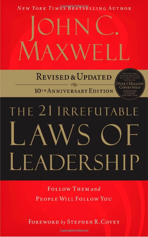 Amazon.com: The 21 Irrefutable Laws of Leadership: Follow Them and People Will Follow You (9780785288374): John C. Maxwell: Books