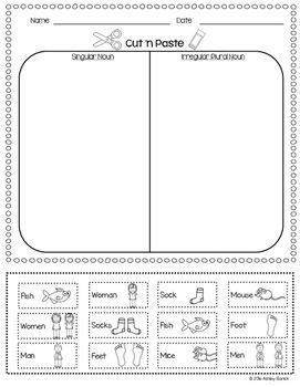 This item is to help reinforce singular and irregular plural nouns with students. This is a cut and paste activity where students will cut and glue the pictures under the correct columns. This product can meet the following standard:Form and use frequently occurring irregular plural nouns (e.g., feet, children, teeth, mice, fish).Questions, feedback & suggestions are welcomed.