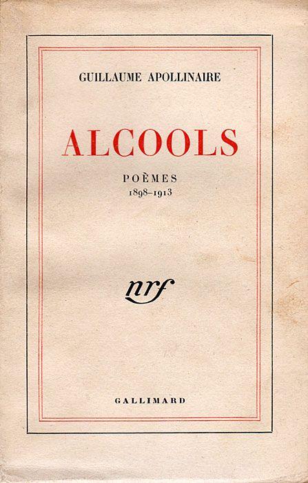 """""""Et tu bois cet alcool brûlant comme ta vie Ta vie que tu bois comme une eau de vie"""" Apollinaire"""