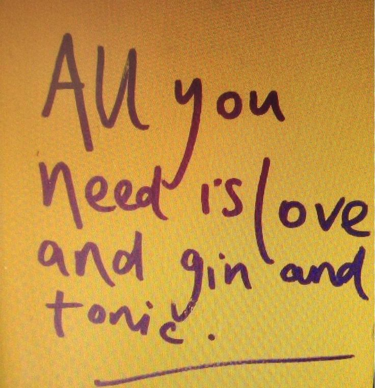 All you need is love and gin and tonic.  Lo penso anch'io !