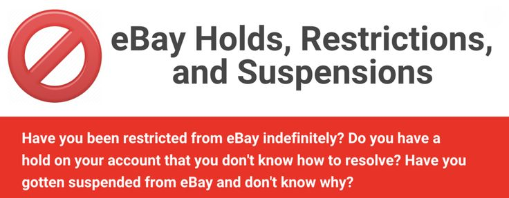 Types Of Ebay Restrictions Holds Suspensions Ebay Selling Tips Ebay Hold On