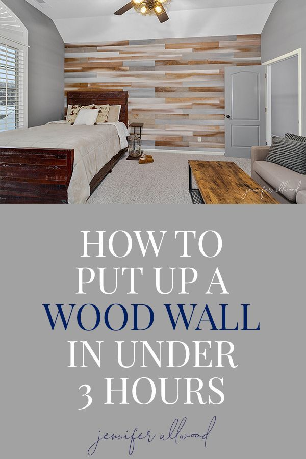 How To Put Up A Wood Wall In Under 3 Hours