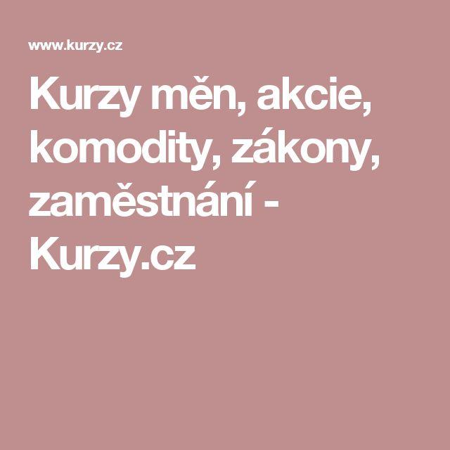 Kurzy měn, akcie, komodity, zákony, zaměstnání - Kurzy.cz