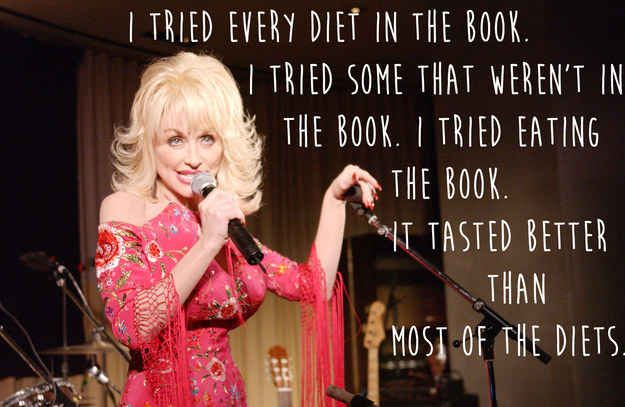 From health advice. | 32 Reasons To Worship Dolly Parton
