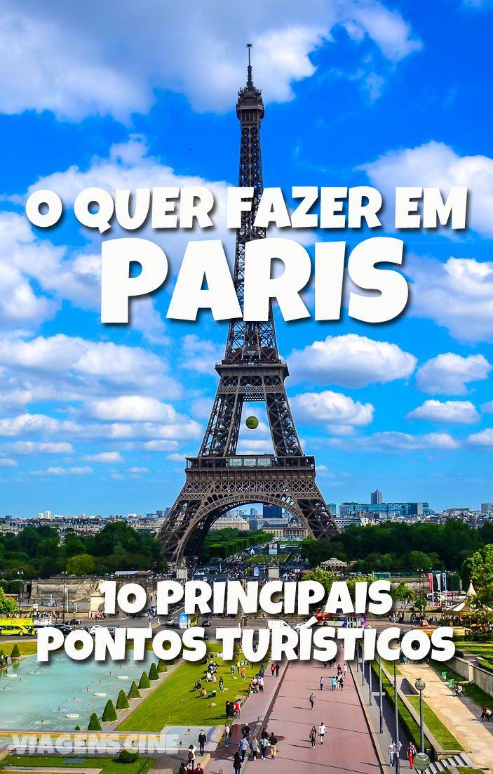 O que fazer em Paris - 10 Pontos Turísticos: saiba quais são os principais e mais imperdíveis lugares para conhecer na Cidade Luz