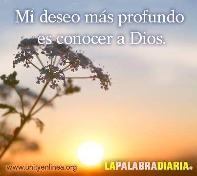 Mi deseo mas profundo es conocer a Dios.