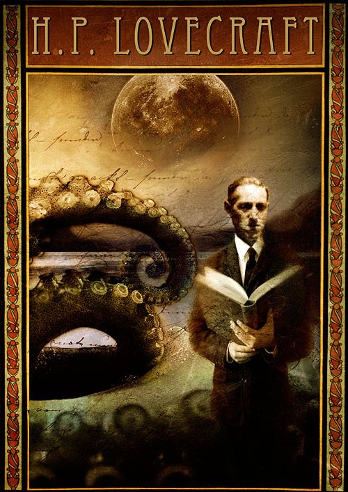 Howard Phillips Lovecraft, early 20th century poet and author.  This man's work is the genesis of some of my favorite sci-fi and horror, music, etc.