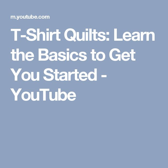 T-Shirt Quilts: Learn the Basics to Get You Started - YouTube