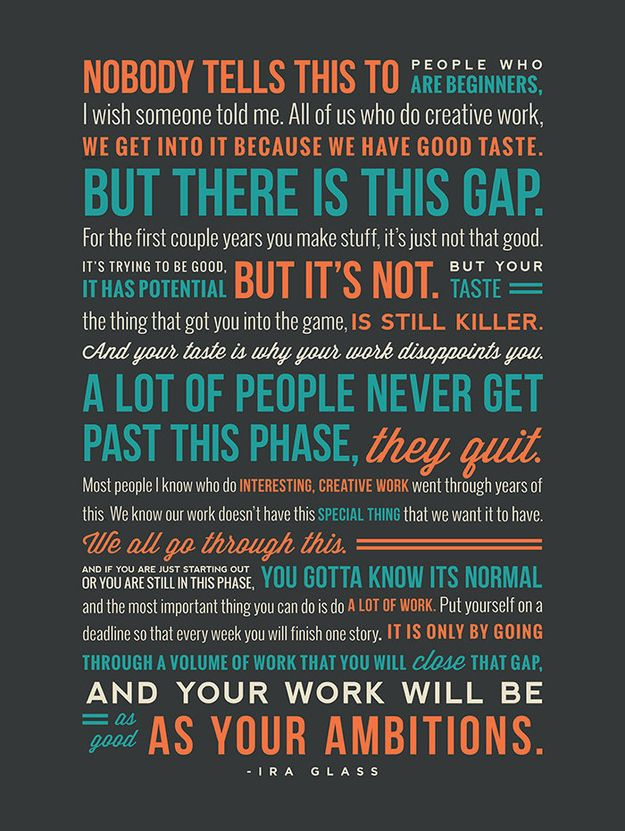 Finally: you feel weird and insane spending hundreds of hours doodling, but whenever you get discouraged, remember what Ira Glass said: