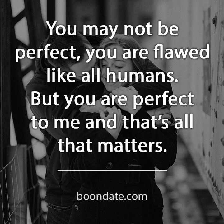 You Are Perfect To Me And That S All That Matters Love Quotes You Are Perfect Quotes Romantic Quotes Relationships Humanity Quotes