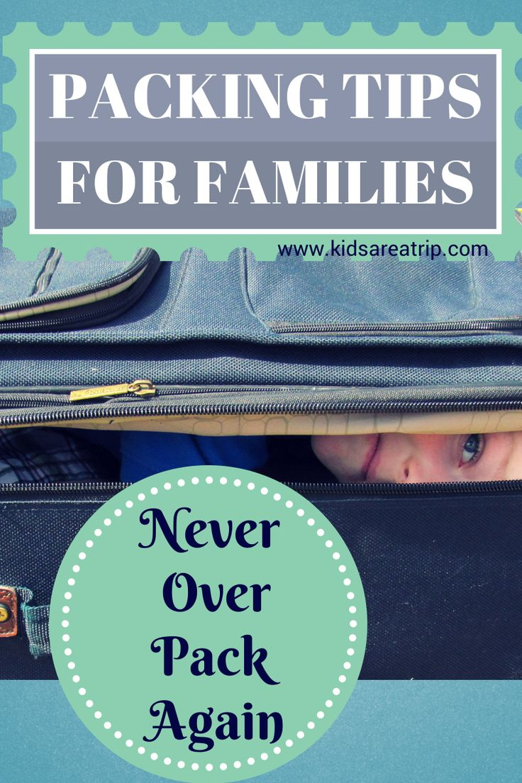 Packing Tips for Families-What You Need to Bring and What You Can Leave Behind