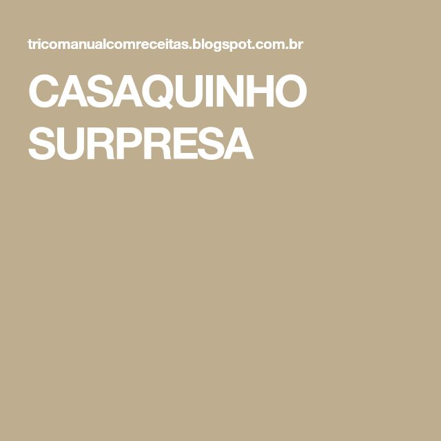 CASAQUINHO SURPRESA