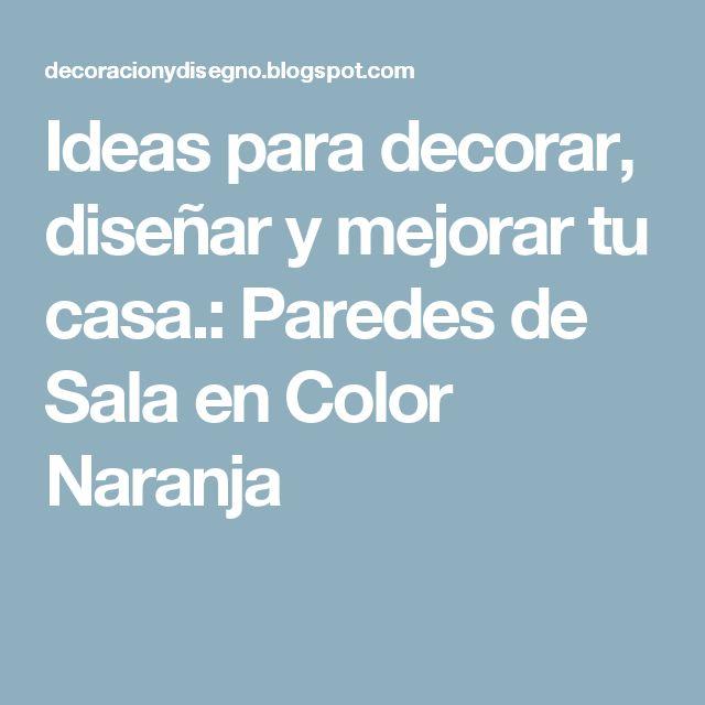 Ideas para decorar, diseñar y mejorar tu casa.: Paredes de Sala en Color Naranja