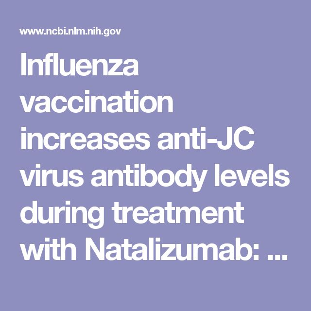 Influenza vaccination increases anti-JC virus antibody levels during treatment with Natalizumab: Case report.  - PubMed - NCBI