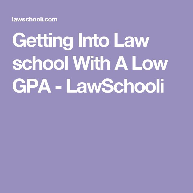 Getting Into Law school With A Low GPA - LawSchooli