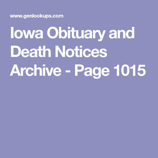 Iowa Obituary and Death Notices Archive - Page 1015