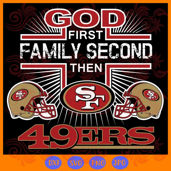 God first family second the san francisco 49ers svg, san