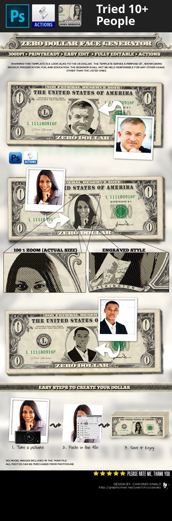 america, benjamin, classic, custom, dollar, dollar sign, easy, engrave, face, generator, money, money make, notes, usa, zero, zero dollar Zero Dollar Face Generator, this tool puts your face on a zero dollar bill with quick and easy steps. It can be use in many application.   About the the file?          Zero Dollor Generator  EditableEasy to use     Help included   Whats in the file          1X PSD Photoshop file     1X Action File     1X Help File   Whats in the file          Font list…