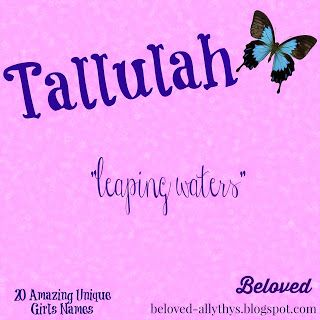 Tallulah  Meaning: leaping waters Origin: Irish  Tallulah is a celebrity name (Tallulah Bankhead) and a celebrity baby name (Tallulah Willis) so plenty of people have heard of Tallulah but it has yet to catch on. Tallulah has the fashionable double 'l' sound without starting with L. I prefer the nickname Tally to Lu or Lula or Lulu.