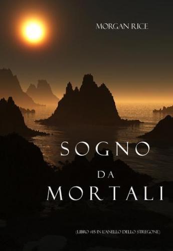 Prezzi e Sconti: #Sogno da mortali (libro #15 in l'anello dello  ad Euro 4.99 in #Morgan rice #Book fantasy