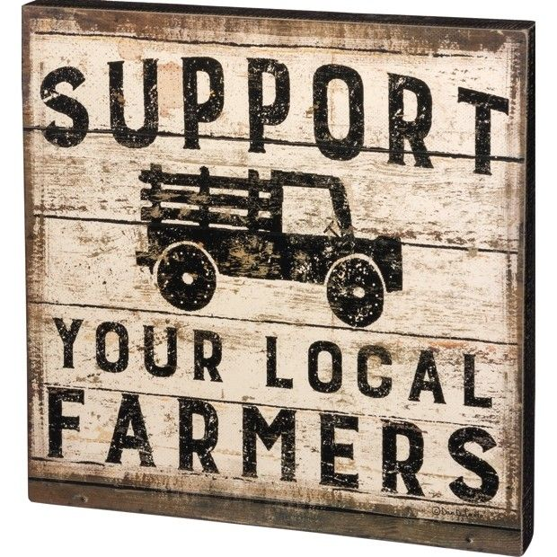 Support Your Local Farmers Wood Sign