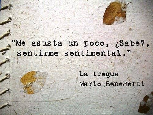 Me asusta un poco... #frases #citas #mariobenedetti
