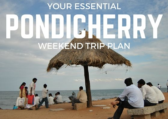 Your Essential Guide to Pondicherry Weekend Plan